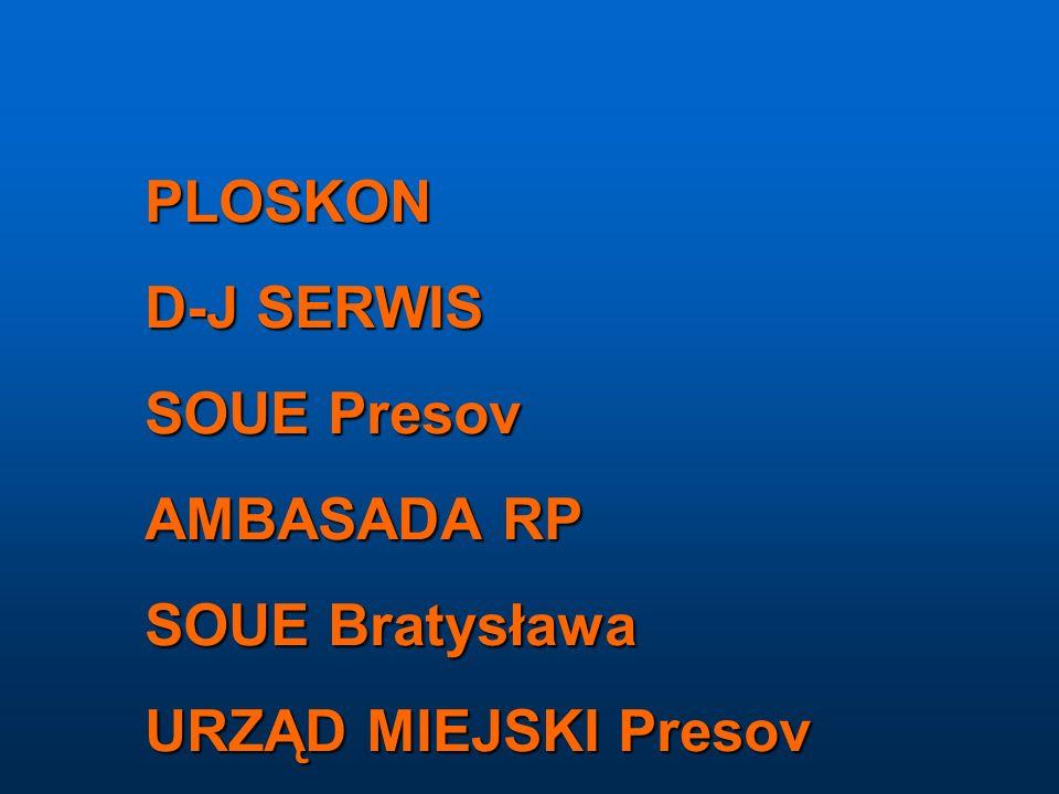 PLOSKON D-J SERWIS SOUE Presov AMBASADA RP SOUE Bratysława URZĄD MIEJSKI Presov