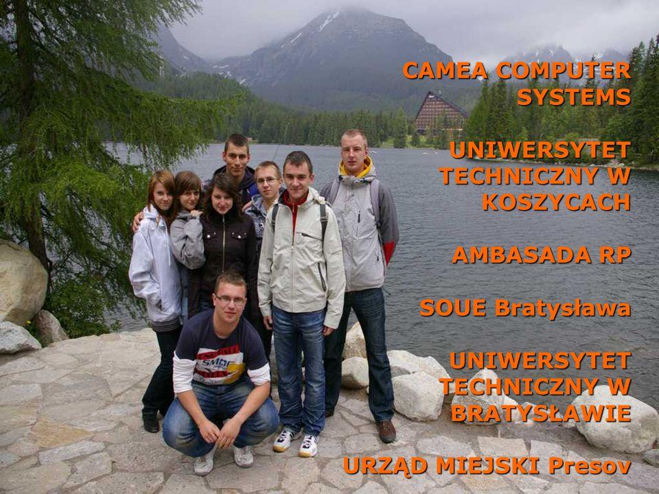 CAMEA COMPUTER SYSTEMS UNIWERSYTET TECHNICZNY W KOSZYCACH AMBASADA RP SOUE Bratysława UNIWERSYTET TECHNICZNY W BRATYSŁAWIE URZĄD MIEJSKI Presov