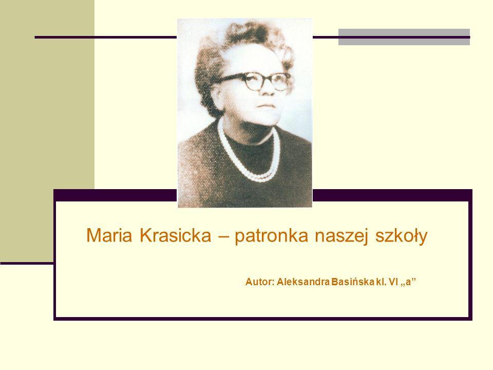 Wiadomości o Marii Krasickiej Dlaczego Maria Krasicka została wybrana na patronkę naszej szkoły.