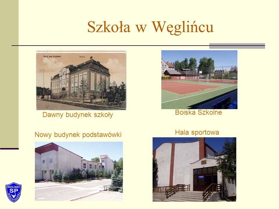 Szkoła w Węglińcu Dawny budynek szkoły Nowy budynek podstawówki Boiska Szkolne Hala sportowa