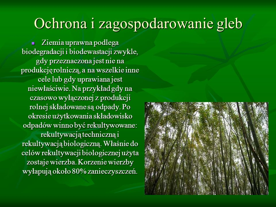 Ochrona i zagospodarowanie gleb Ziemia uprawna podlega biodegradacji i biodewastacji zwykle, gdy przeznaczona jest nie na produkcję rolniczą, a na wsz