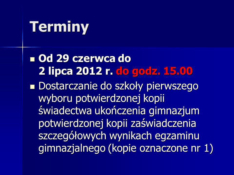 Terminy Od 29 czerwca do 2 lipca 2012 r. do godz.