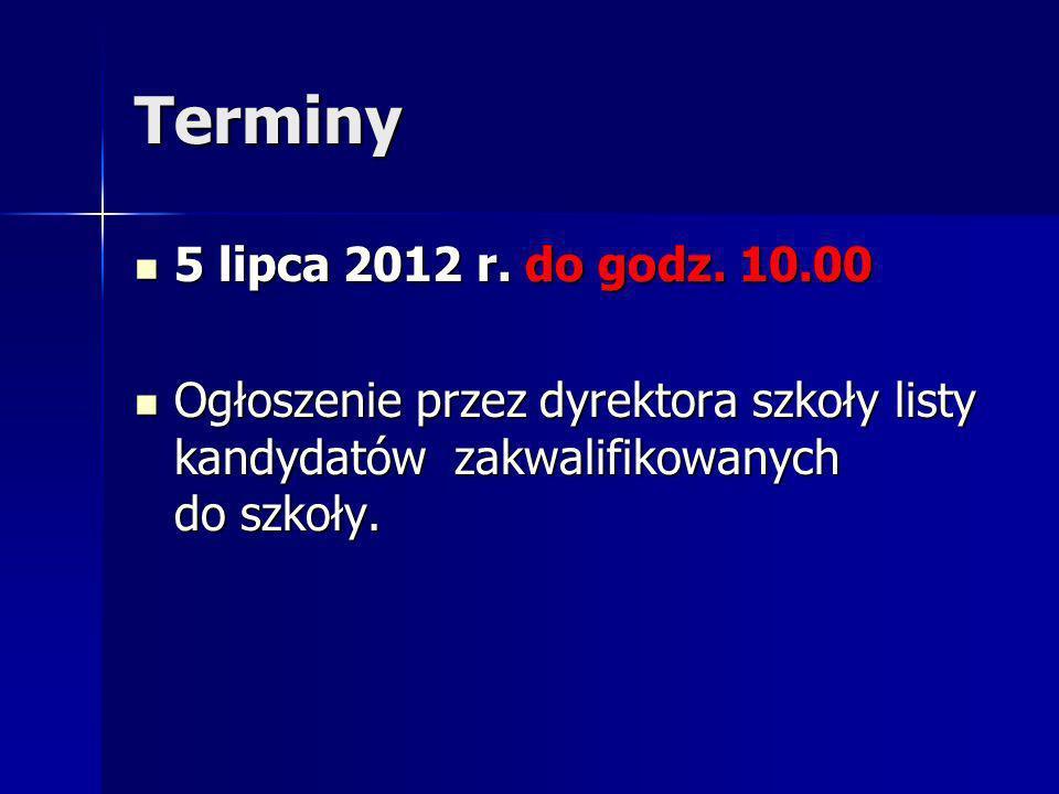 Terminy 5 lipca 2012 r. do godz. 10.00 5 lipca 2012 r.