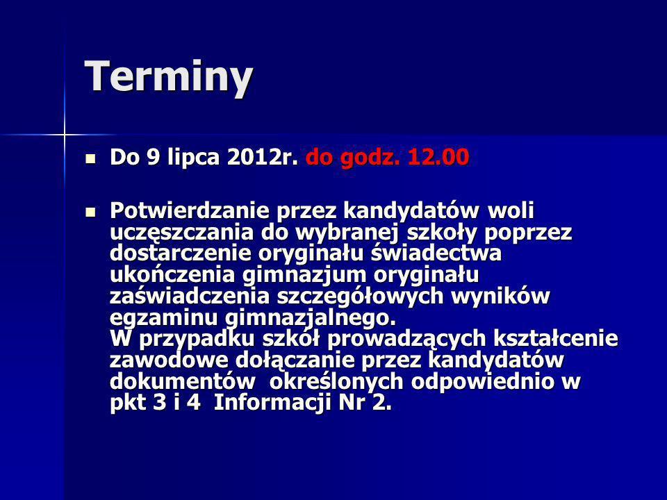 Terminy Do 9 lipca 2012r. do godz. 12.00 Do 9 lipca 2012r.