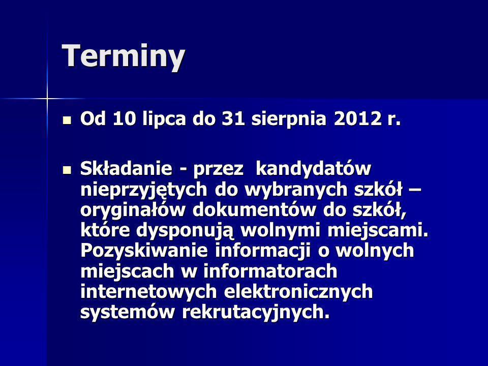 Terminy Od 10 lipca do 31 sierpnia 2012 r. Od 10 lipca do 31 sierpnia 2012 r.