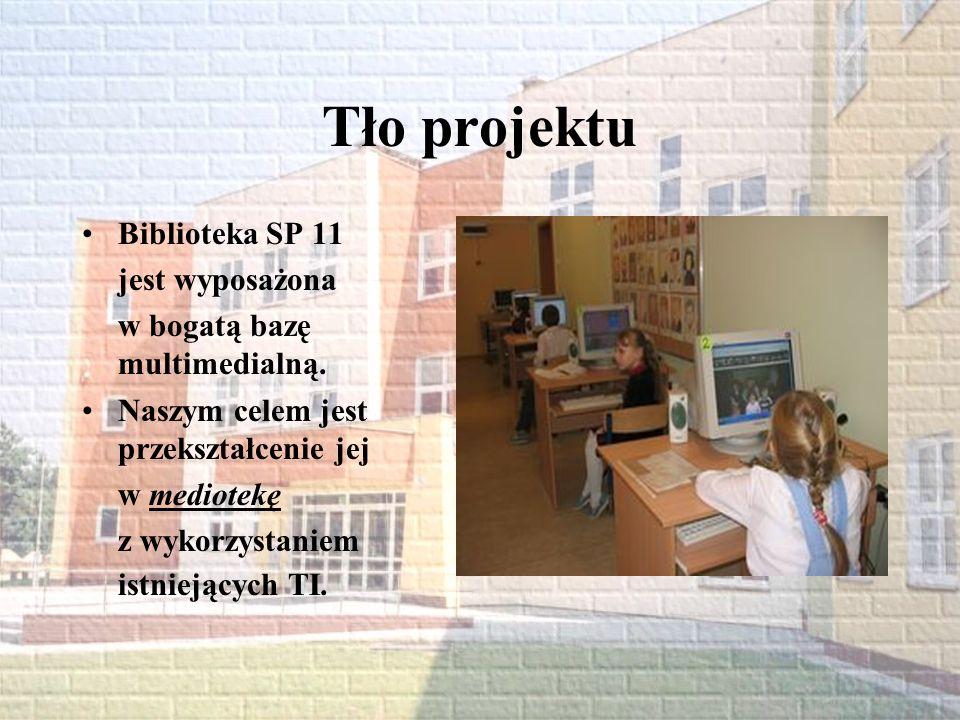 Tło projektu Biblioteka SP 11 jest wyposażona w bogatą bazę multimedialną. Naszym celem jest przekształcenie jej w mediotekę z wykorzystaniem istnieją
