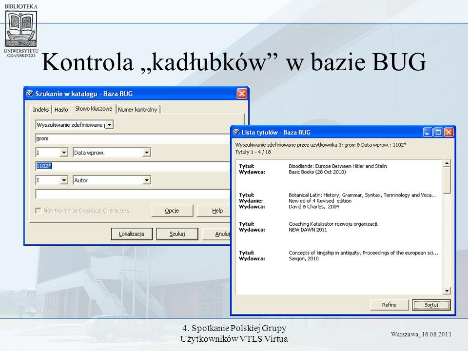 4. Spotkanie Polskiej Grupy Użytkowników VTLS Virtua Kontrola kadłubków w bazie BUG Warszawa, 16.06.2011