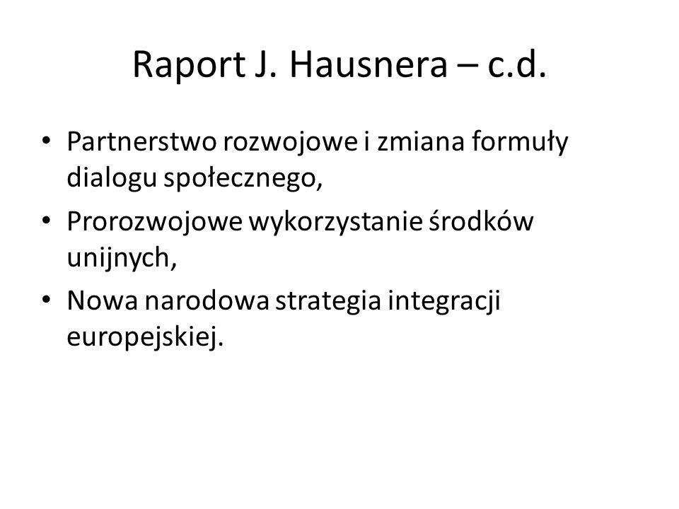 Raport J. Hausnera – c.d. Partnerstwo rozwojowe i zmiana formuły dialogu społecznego, Prorozwojowe wykorzystanie środków unijnych, Nowa narodowa strat