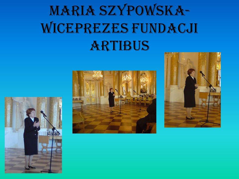 MARIA SZyPOWSKA- wiceprezes fundacji artibus