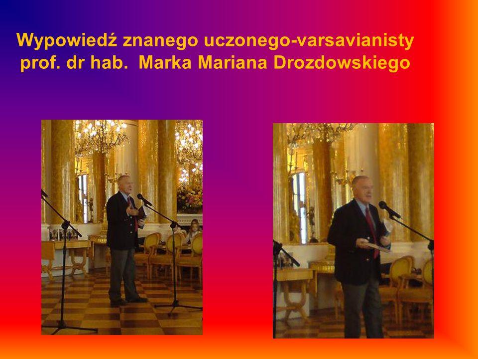Wypowiedź znanego uczonego-varsavianisty prof. dr hab. Marka Mariana Drozdowskiego