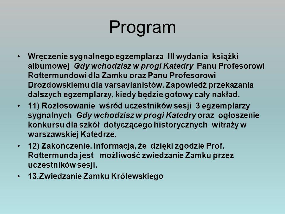 Program Wręczenie sygnalnego egzemplarza III wydania książki albumowej Gdy wchodzisz w progi Katedry Panu Profesorowi Rottermundowi dla Zamku oraz Pan