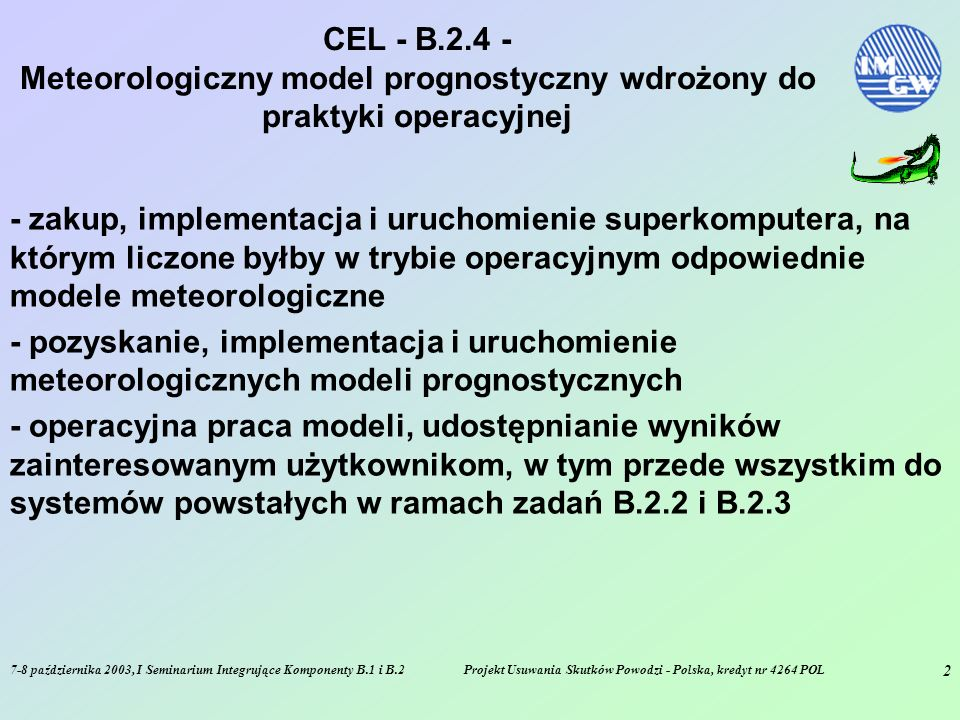 7-8 października 2003, I Seminarium Integrujące Komponenty B.1 i B.2Projekt Usuwania Skutków Powodzi - Polska, kredyt nr 4264 POL 2 CEL - B.2.4 - Mete