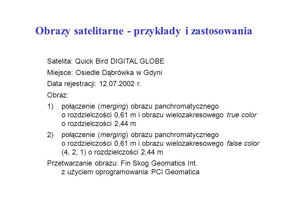 Obrazy satelitarne - przykłady i zastosowania Satelita: Quick Bird DIGITAL GLOBE Miejsce: Osiedle Dąbrówka w Gdyni Data rejestracji: 12.07.2002 r.