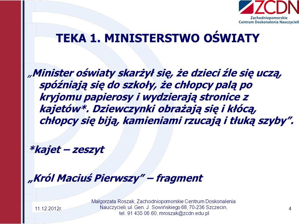 Zadania dla grup Zaproponujcie 1-2 reformy, które – waszym zdaniem – ministerstwo oświaty powinno wprowadzić.