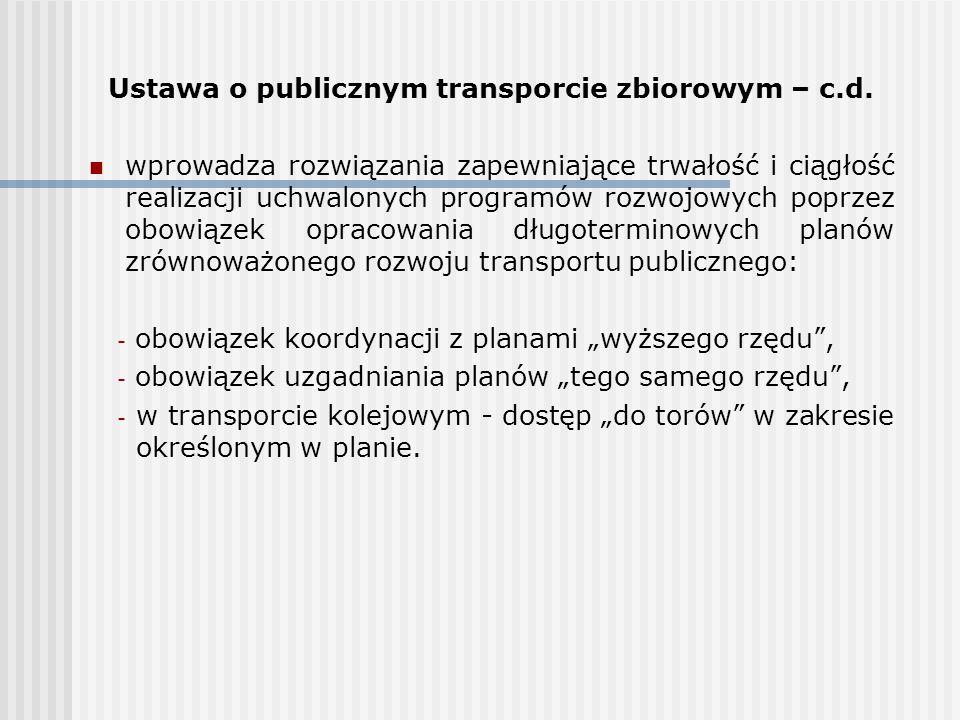 Ustawa o publicznym transporcie zbiorowym – c.d. wprowadza rozwiązania zapewniające trwałość i ciągłość realizacji uchwalonych programów rozwojowych p