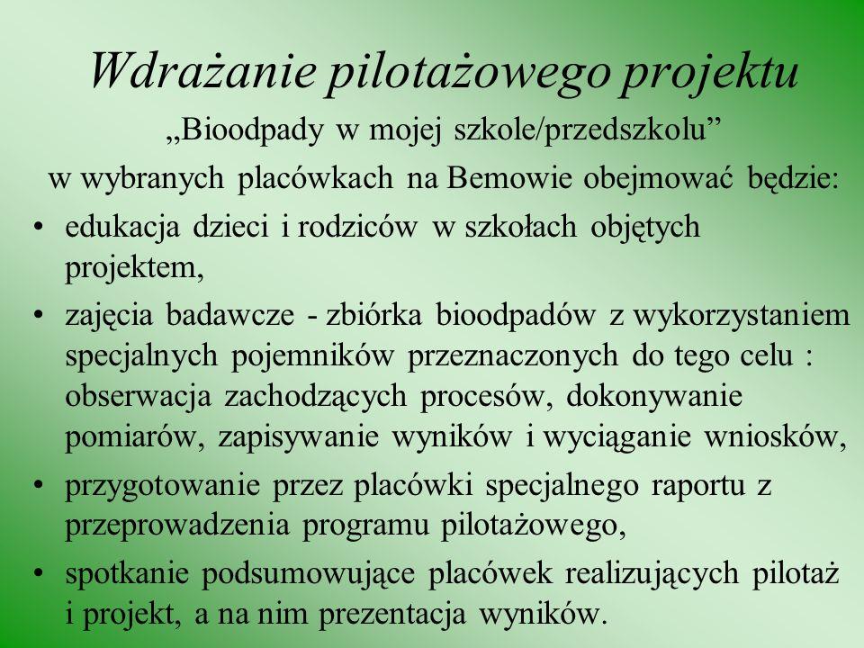 Wdrażanie pilotażowego projektu Bioodpady w mojej szkole/przedszkolu w wybranych placówkach na Bemowie obejmować będzie: edukacja dzieci i rodziców w