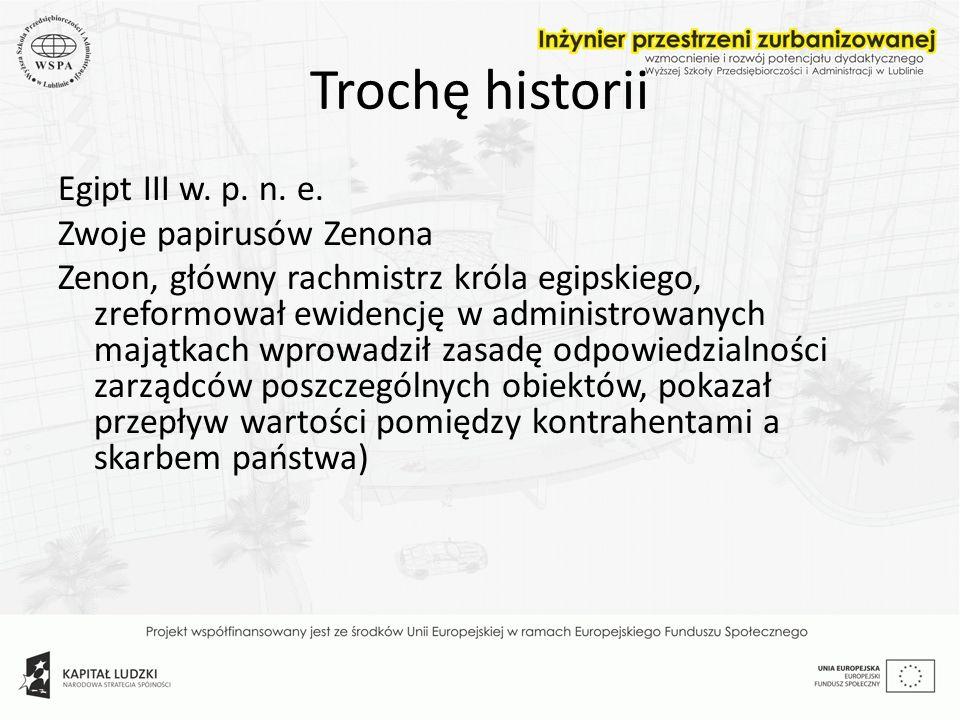 Trochę historii Egipt III w. p. n. e. Zwoje papirusów Zenona Zenon, główny rachmistrz króla egipskiego, zreformował ewidencję w administrowanych mająt