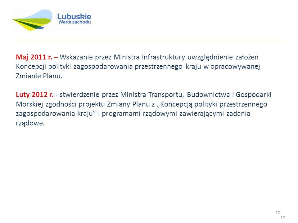 10 Maj 2011 r. – Wskazanie przez Ministra Infrastruktury uwzględnienie założeń Koncepcji polityki zagospodarowania przestrzennego kraju w opracowywane