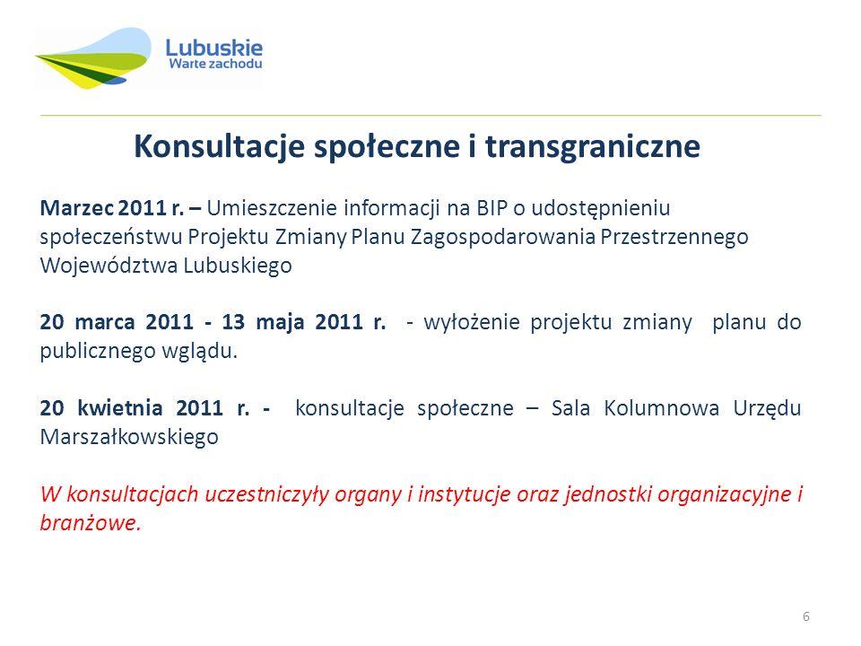 6 Konsultacje społeczne i transgraniczne Marzec 2011 r. – Umieszczenie informacji na BIP o udostępnieniu społeczeństwu Projektu Zmiany Planu Zagospoda