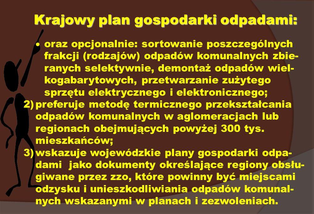 Krajowy plan gospodarki odpadami: oraz opcjonalnie: sortowanie poszczególnych frakcji (rodzajów) odpadów komunalnych zbie- ranych selektywnie, demonta