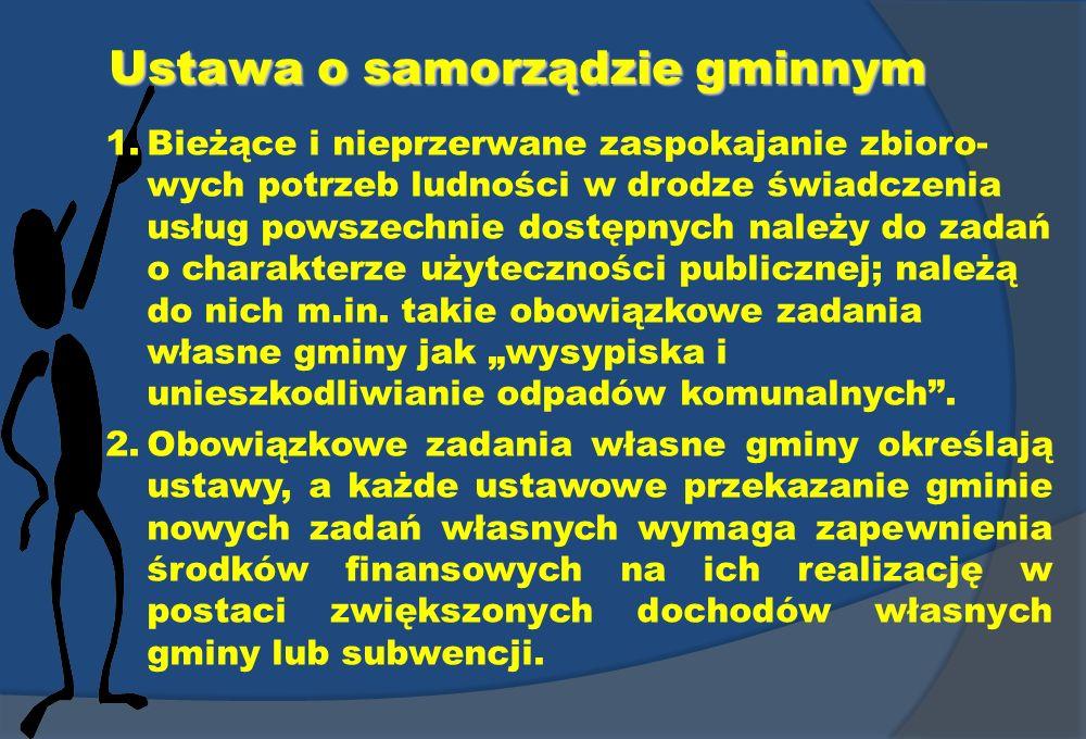 Ustawa o samorządzie gminnym 1.Bieżące i nieprzerwane zaspokajanie zbioro- wych potrzeb ludności w drodze świadczenia usług powszechnie dostępnych nal