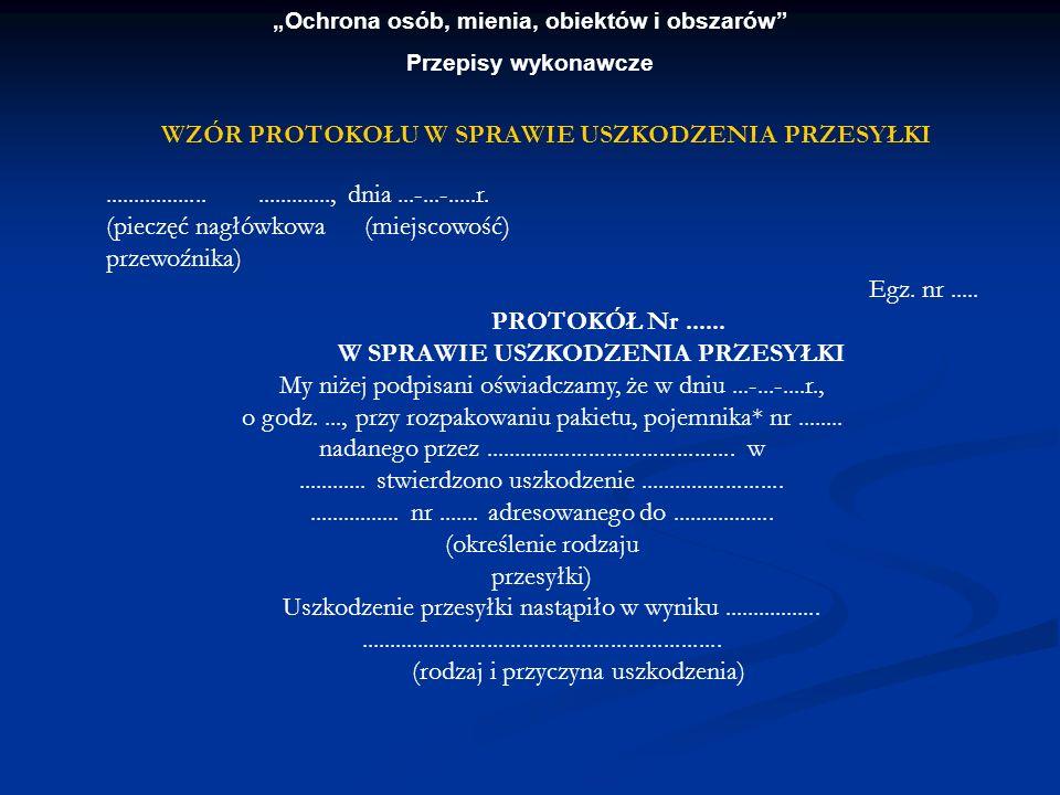 Ochrona osób, mienia, obiektów i obszarów Przepisy wykonawcze..............................., dnia...-...-.....r. (pieczęć nagłówkowa (miejscowość) pr