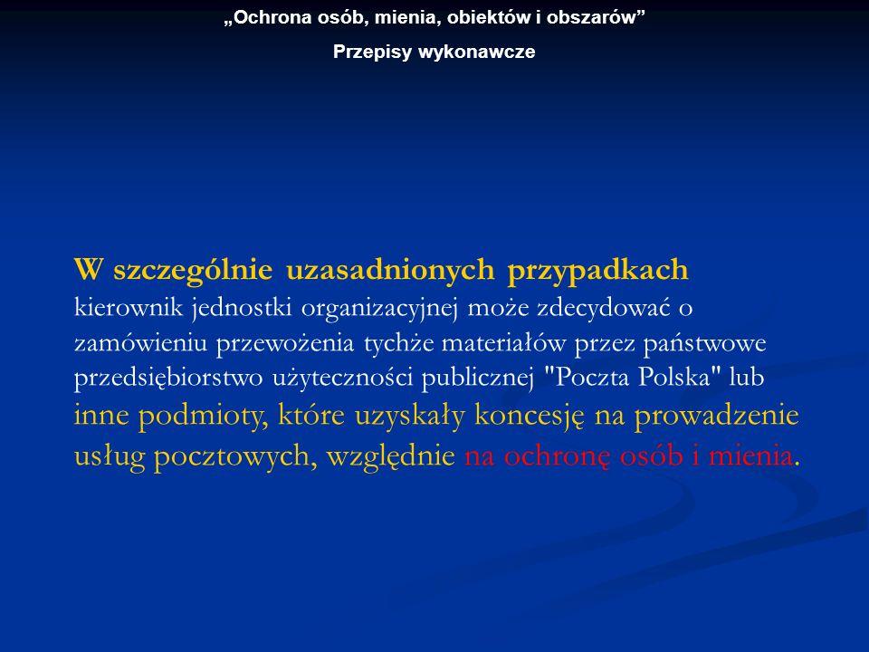 Ochrona osób, mienia, obiektów i obszarów Przepisy wykonawcze Lp.