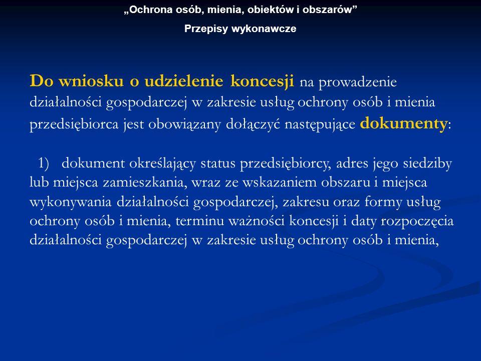 Ochrona osób, mienia, obiektów i obszarów Przepisy wykonawcze ROZPORZĄDZENIE MINISTRA SPRAW WEWNĘTRZNYCH I ADMINISTRACJI z dnia 11 sierpnia 1998 r.