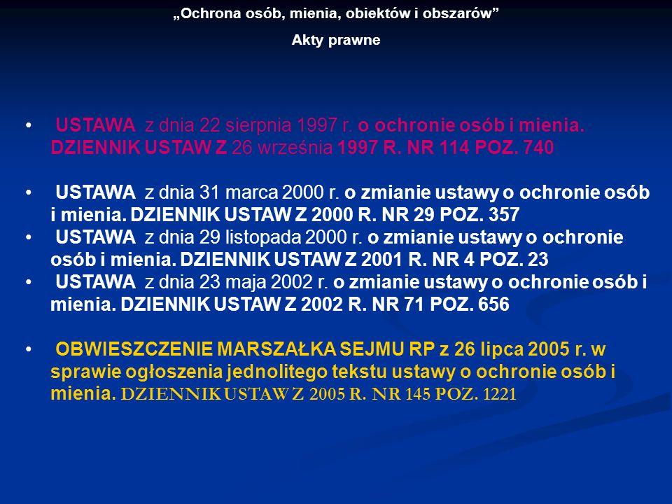 Ochrona osób, mienia, obiektów i obszarów Akty prawne Rozporządzenia ROZPORZĄDZENIE MSWiA z dnia 17 listopada 1999 r.