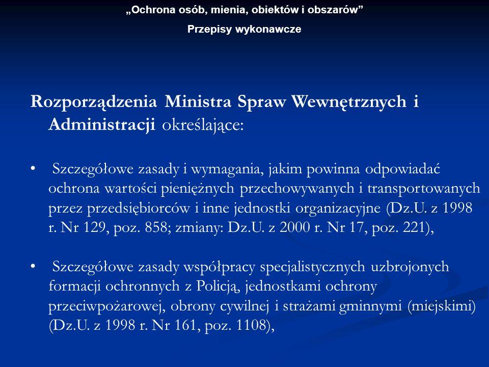 Rozporządzenia Ministra Spraw Wewnętrznych i Administracji określające: Zasady funkcjonowania wewnętrznych służb ochrony (Dz.U.