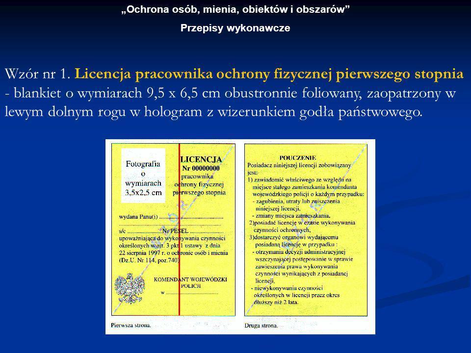 Ochrona osób, mienia, obiektów i obszarów Przepisy wykonawcze Wzór nr 2.