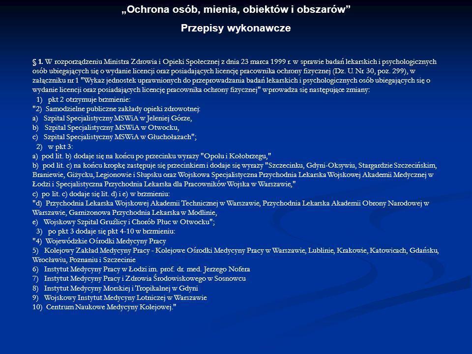 Ochrona osób, mienia, obiektów i obszarów Przepisy wykonawcze ROZPORZĄDZENIE MINISTRA SPRAW WEWNĘTRZNYCH I ADMINISTRACJI1) z dnia 21 lipca 2005 r.
