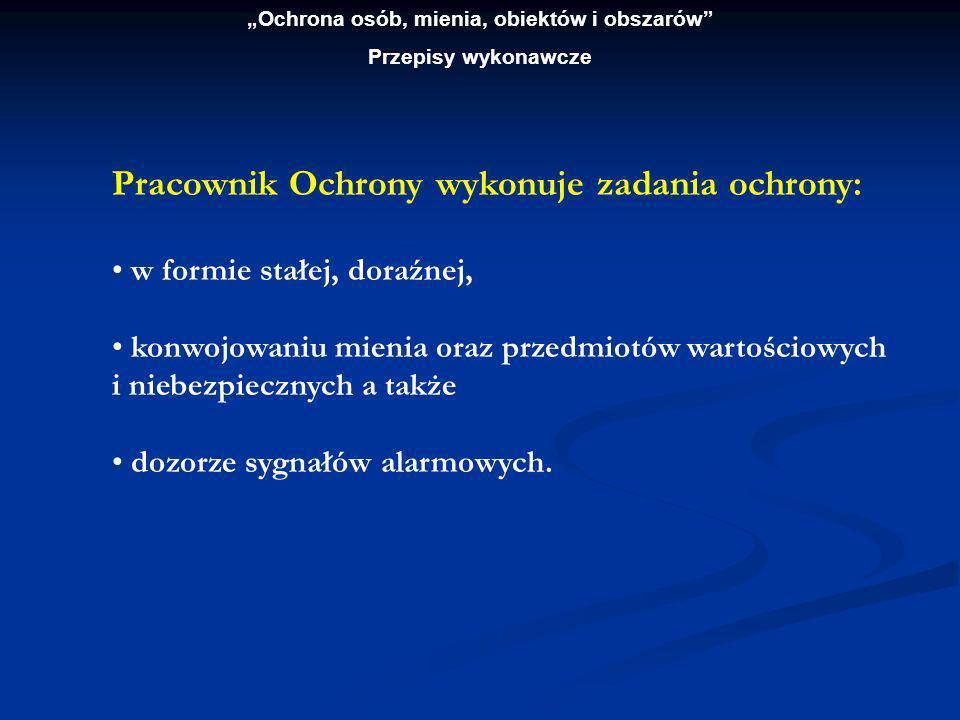 Ochrona osób, mienia, obiektów i obszarów Przepisy wykonawcze Szacunkowo ocenia się, że w branży ochrony osób i mienia w Polsce zatrudnionych jest ok.