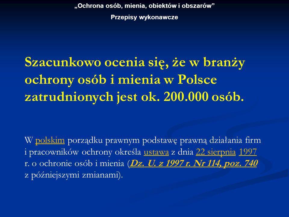 Ochrona osób, mienia, obiektów i obszarów Przepisy wykonawcze ROZPORZĄDZENIE MINISTRA SPRAW WEWNĘTRZNYCH I ADMINISTRACJI z dnia 7 sierpnia 1998 r.