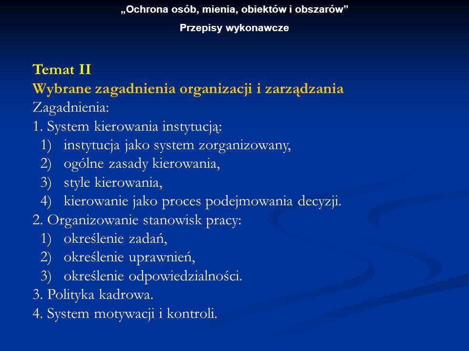 Ochrona osób, mienia, obiektów i obszarów Przepisy wykonawcze Temat III Wybrane zagadnienia psychologii i socjologii pracy Zagadnienia: 1.