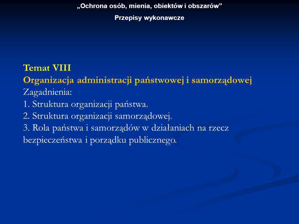 Ochrona osób, mienia, obiektów i obszarów Przepisy wykonawcze Temat IX Ochrona tajemnicy państwowej i służbowej Zagadnienia: 1.