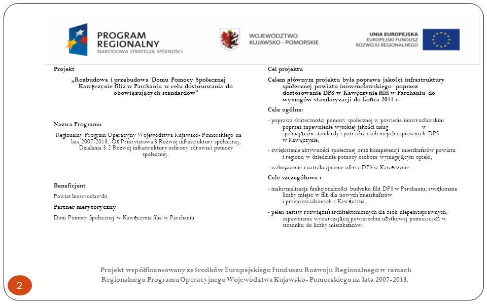 Projekt współfinansowany ze ś rodków Europejskiego Funduszu Rozwoju Regionalnego w ramach Regionalnego Programu Operacyjnego Województwa Kujawsko- Pomorskiego na lata 2007-2013.