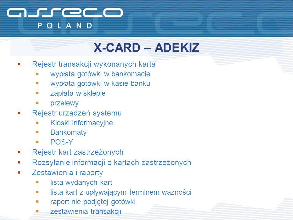 X-CARD – ADEKIZ Rejestr transakcji wykonanych kartą wypłata gotówki w bankomacie wypłata gotówki w kasie banku zapłata w sklepie przelewy Rejestr urzą