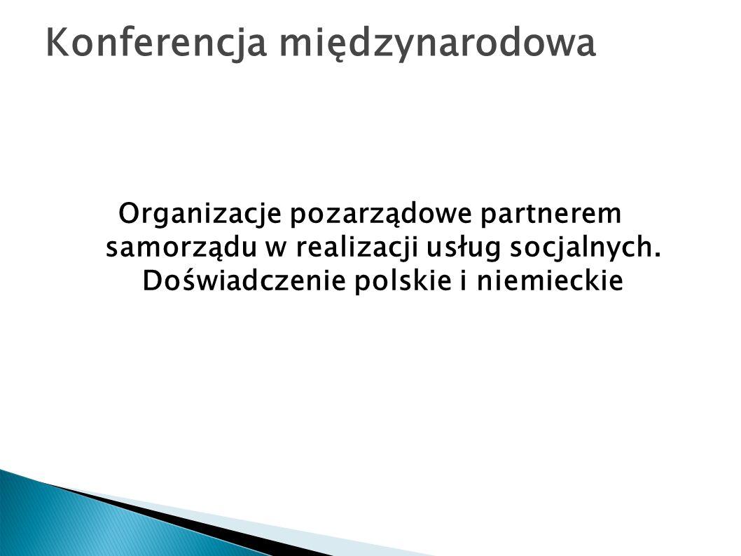 Konferencja międzynarodowa Organizacje pozarządowe partnerem samorządu w realizacji usług socjalnych. Doświadczenie polskie i niemieckie