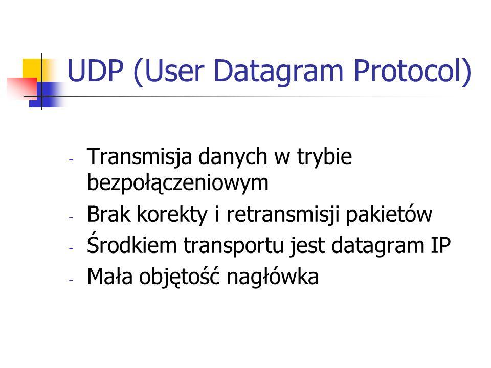 UDP (User Datagram Protocol) - Transmisja danych w trybie bezpołączeniowym - Brak korekty i retransmisji pakietów - Środkiem transportu jest datagram