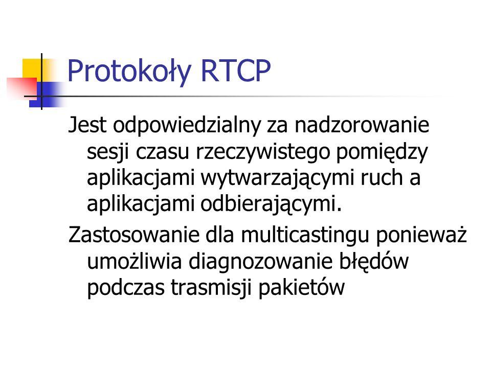 Protokoły RTCP Jest odpowiedzialny za nadzorowanie sesji czasu rzeczywistego pomiędzy aplikacjami wytwarzającymi ruch a aplikacjami odbierającymi. Zas