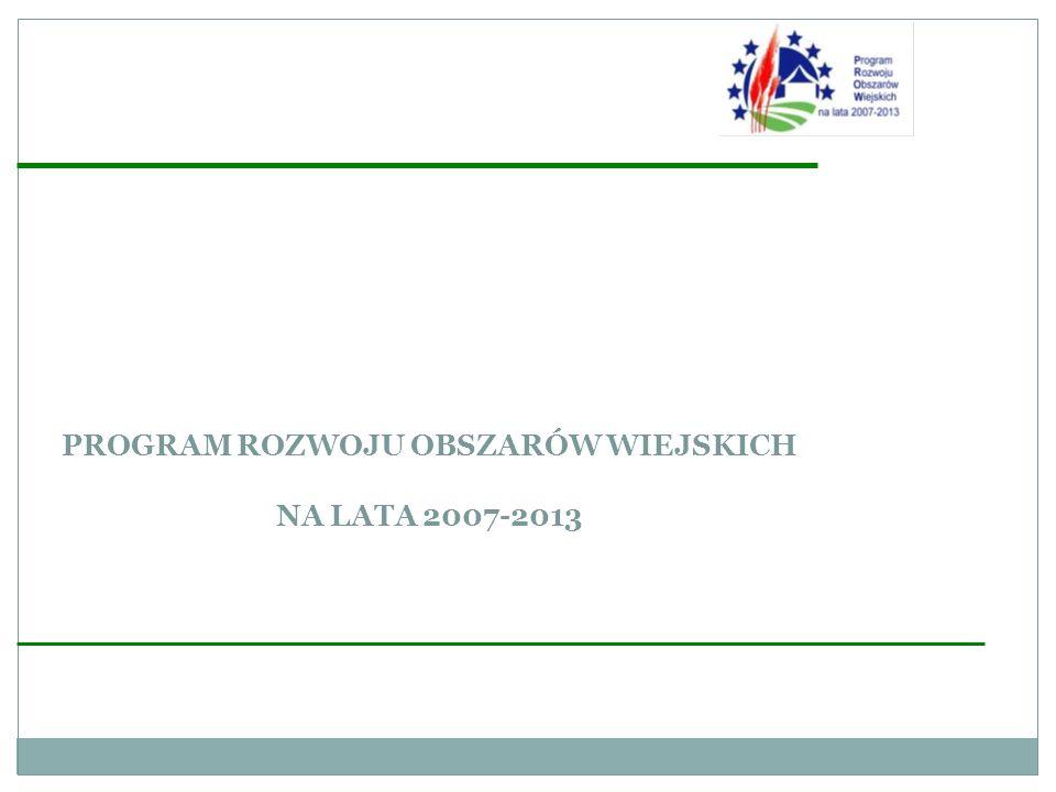 PROGRAM ROZWOJU OBSZARÓW WIEJSKICH NA LATA 2007-2013