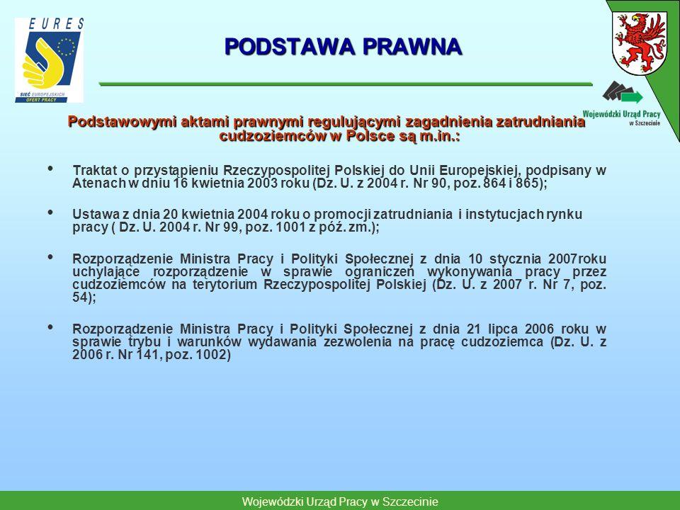 PODSTAWA PRAWNA Podstawowymi aktami prawnymi regulującymi zagadnienia zatrudniania cudzoziemców w Polsce są m.in.: Traktat o przystąpieniu Rzeczypospo