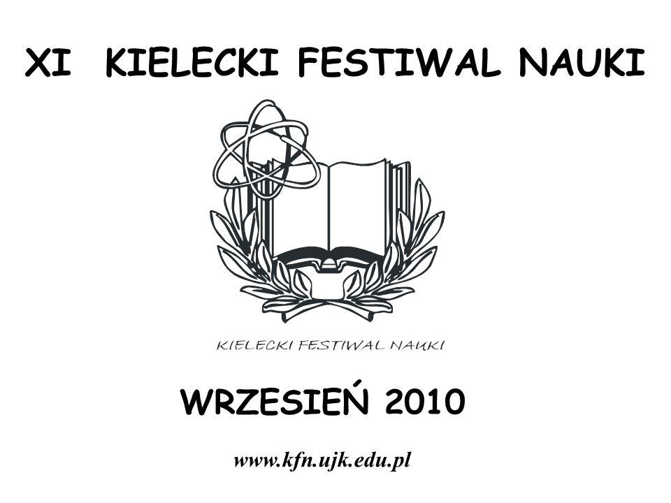 XI KIELECKI FESTIWAL NAUKI WRZESIEŃ 2010 www.kfn.ujk.edu.pl