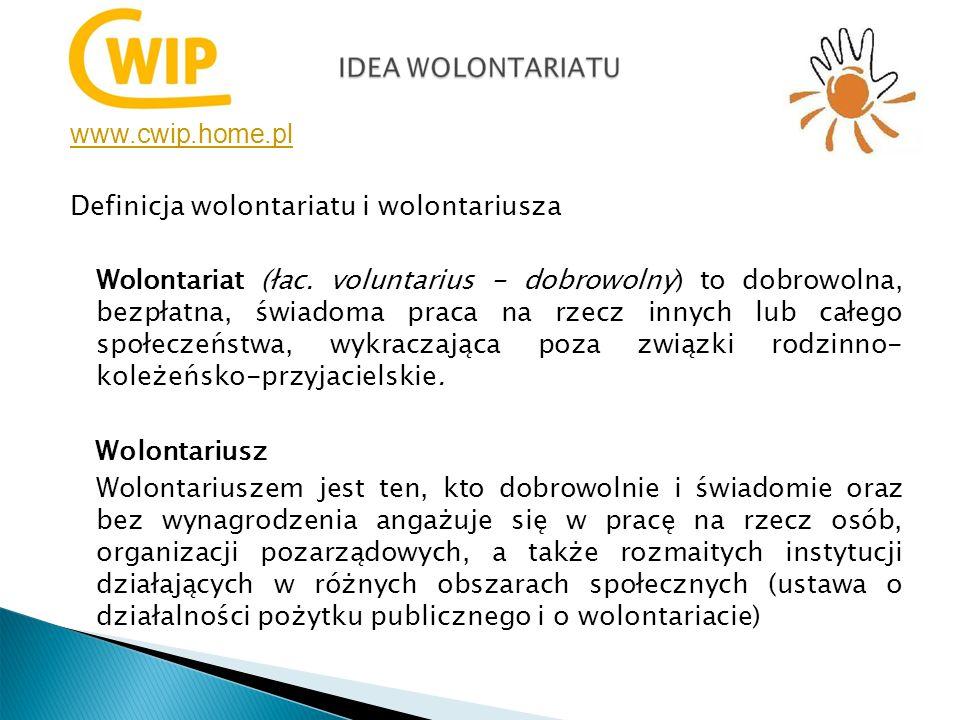 www.cwip.home.pl Definicja wolontariatu i wolontariusza Wolontariat (łac.