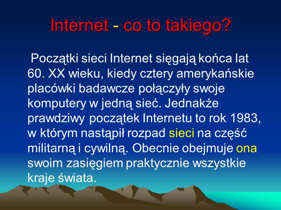 Internet - co to takiego? Początki sieci Internet sięgają końca lat 60. XX wieku, kiedy cztery amerykańskie placówki badawcze połączyły swoje komputer