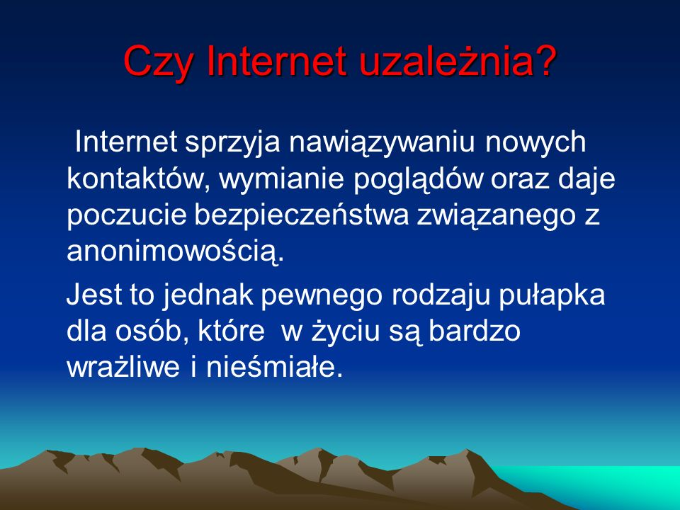 Zagrożenia płynące z Internetu Internet jest doskonałą platformą do nawiązywania nowych kontaktów międzyludzkich (często anonimowych), przez co stał się wymarzonym narzędziem dla przestępców i dewiantów.
