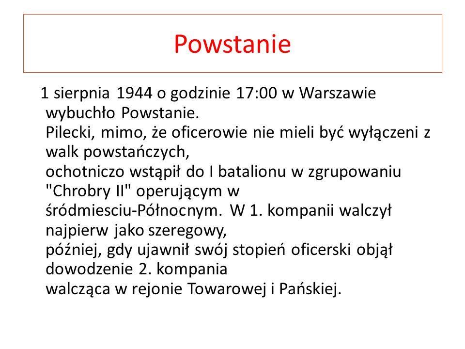 Powstanie 1 sierpnia 1944 o godzinie 17:00 w Warszawie wybuchło Powstanie. Pilecki, mimo, że oficerowie nie mieli być wyłączeni z walk powstańczych, o