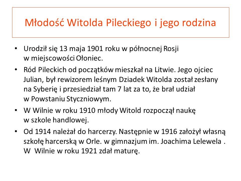 Młodość Witolda Pileckiego i jego rodzina Urodził się 13 maja 1901 roku w północnej Rosji w miejscowości Ołoniec. Ród Pileckich od początków mieszkał