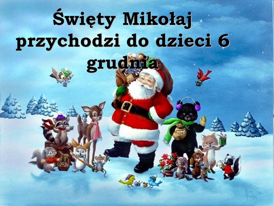 Święty Mikołaj przychodzi do dzieci 6 grudnia